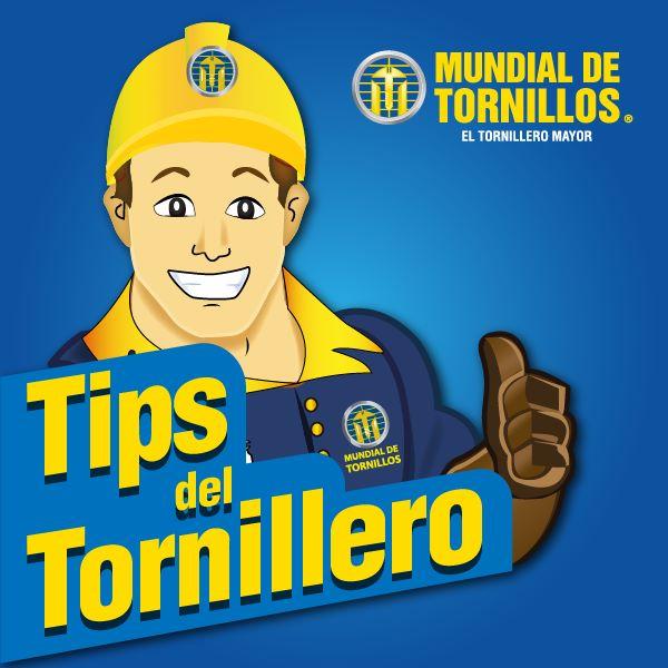 Mundial de Tornillos le trae los Tips del Tornillero, consejos útiles que podrá poner en práctica en sus labores.